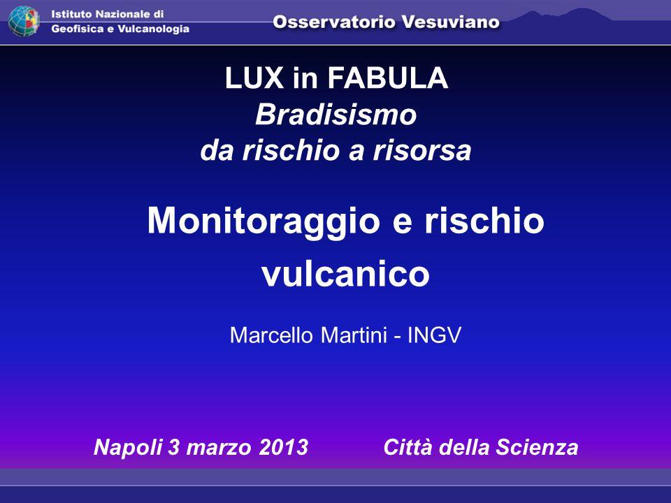 Monitoraggio e rischio Napoli 3 marzo 2013 Città della Scienza