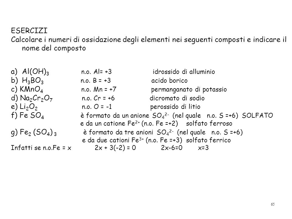 Al(OH)3 n.o. Al= +3 idrossido di alluminio