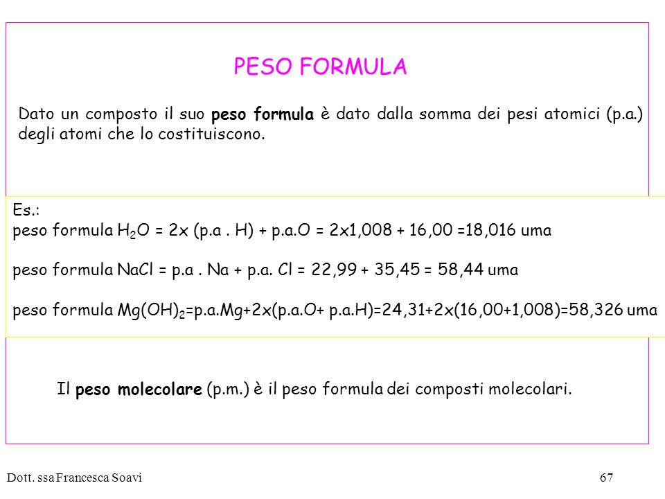 Il peso molecolare (p.m.) è il peso formula dei composti molecolari.