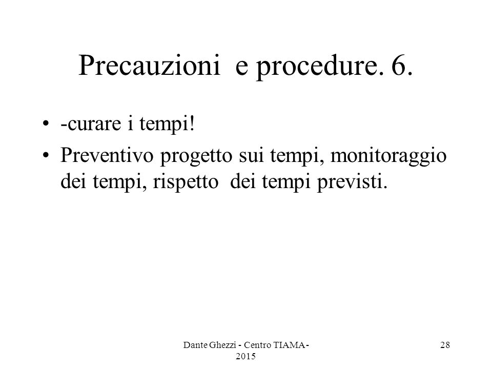 Precauzioni e procedure. 6.