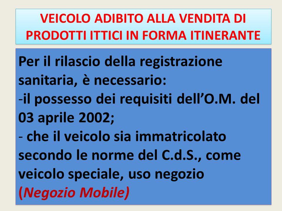 VEICOLO ADIBITO ALLA VENDITA DI PRODOTTI ITTICI IN FORMA ITINERANTE