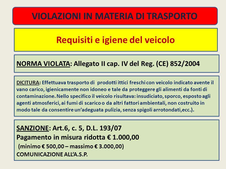 VIOLAZIONI IN MATERIA DI TRASPORTO Requisiti e igiene del veicolo