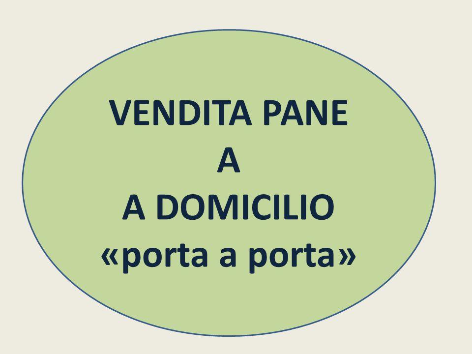 VENDITA PANE A A DOMICILIO «porta a porta»