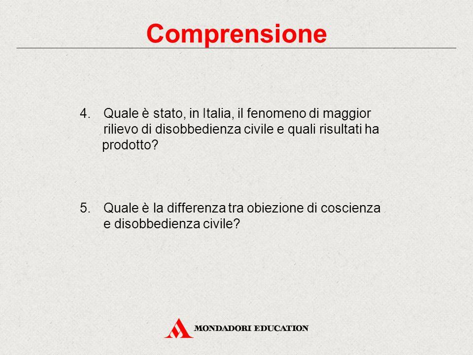 Comprensione Quale è stato, in Italia, il fenomeno di maggior rilievo di disobbedienza civile e quali risultati ha.