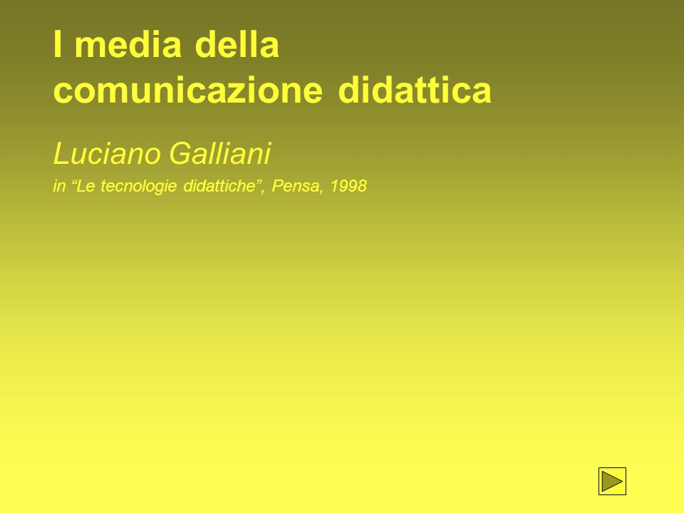 I media della comunicazione didattica