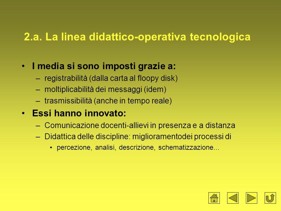 2.a. La linea didattico-operativa tecnologica