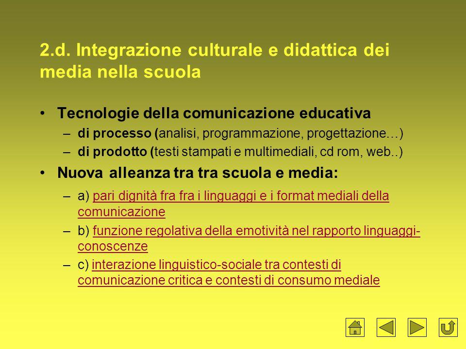 2.d. Integrazione culturale e didattica dei media nella scuola