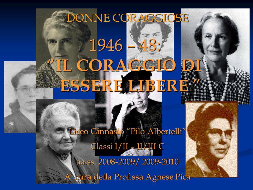 1946 – 48: IL CORAGGIO DI ESSERE LIBERE DONNE CORAGGIOSE