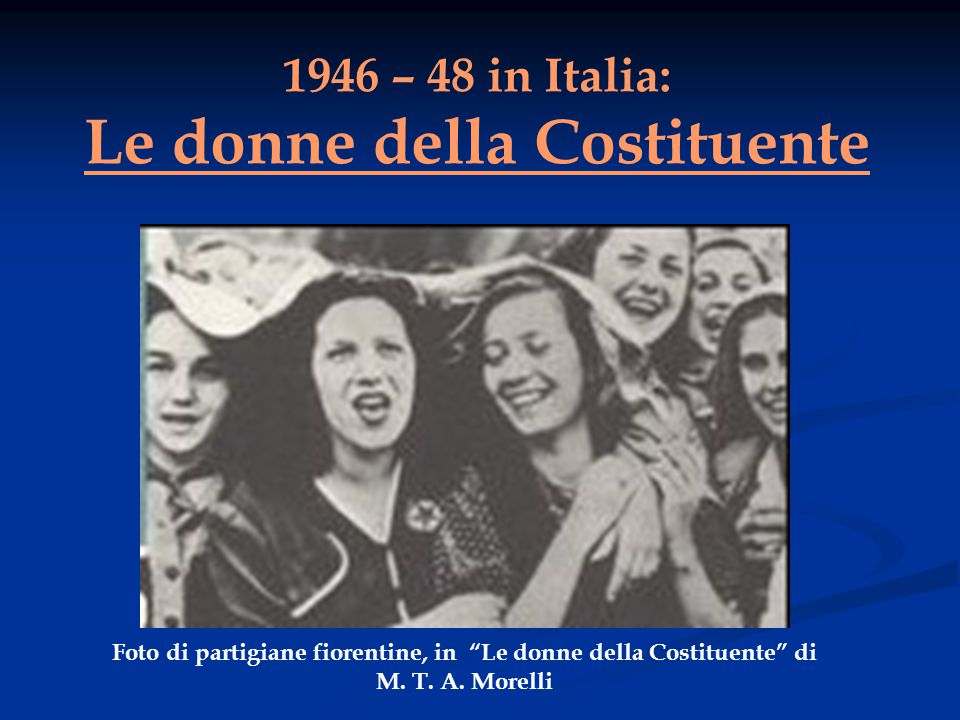 1946 – 48 in Italia: Le donne della Costituente