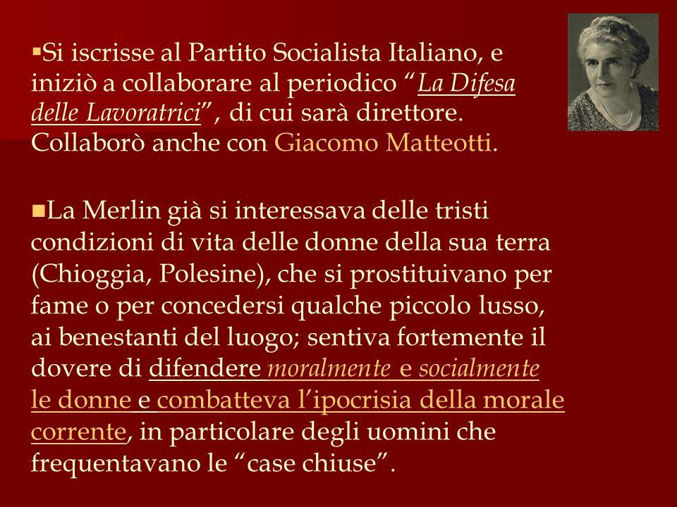 Si iscrisse al Partito Socialista Italiano, e iniziò a collaborare al periodico La Difesa delle Lavoratrici , di cui sarà direttore. Collaborò anche con Giacomo Matteotti.