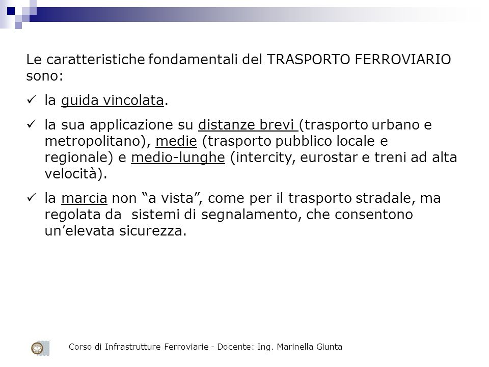 Le caratteristiche fondamentali del TRASPORTO FERROVIARIO sono: