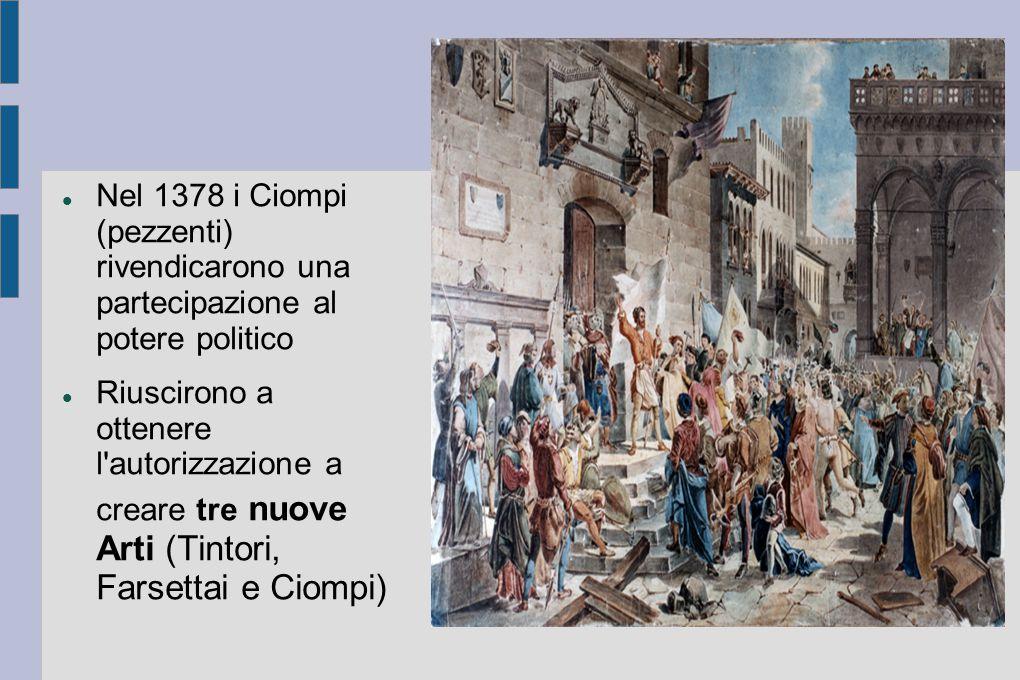 Nel 1378 i Ciompi (pezzenti) rivendicarono una partecipazione al potere politico