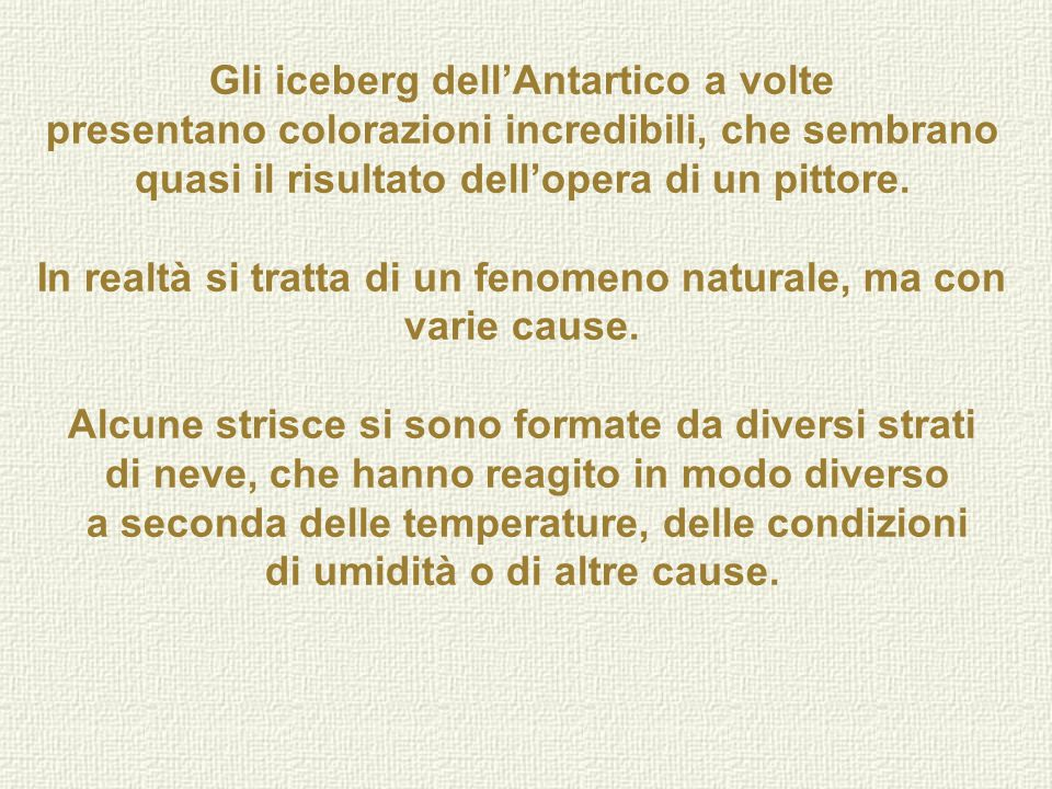 Gli iceberg dell'Antartico a volte