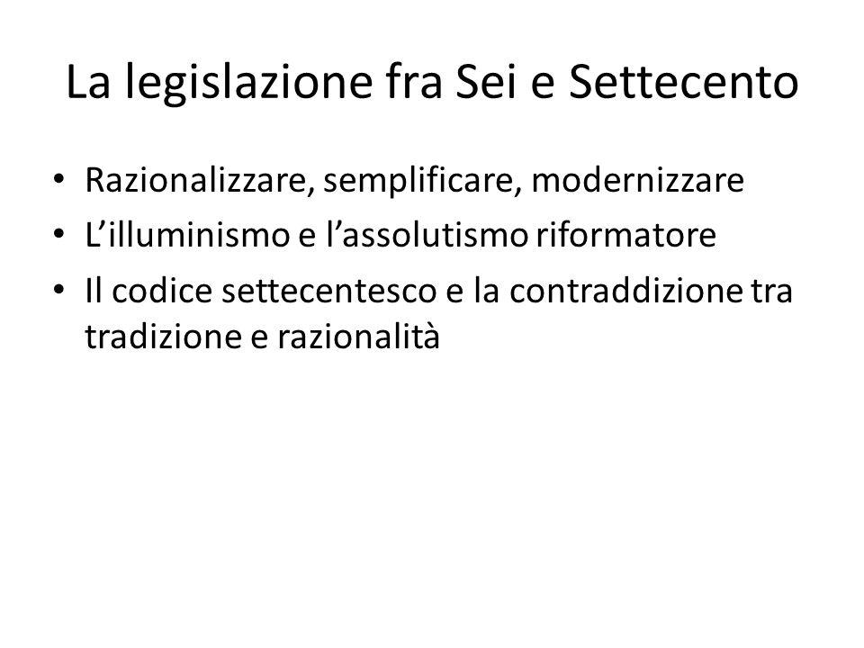 La legislazione fra Sei e Settecento