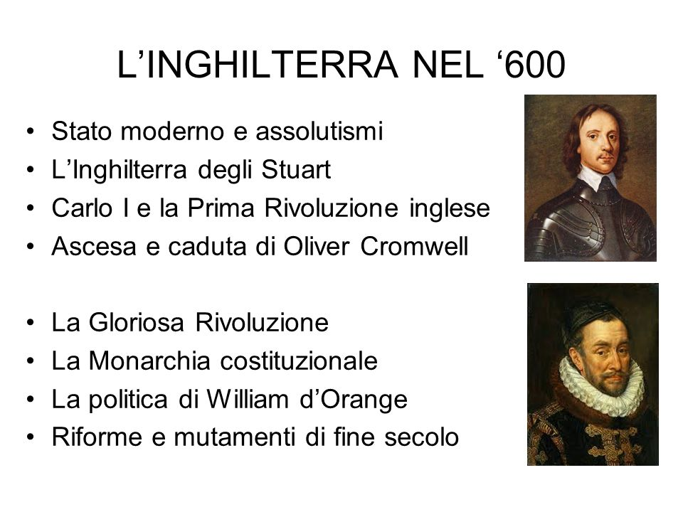 L'INGHILTERRA NEL '600 Stato moderno e assolutismi
