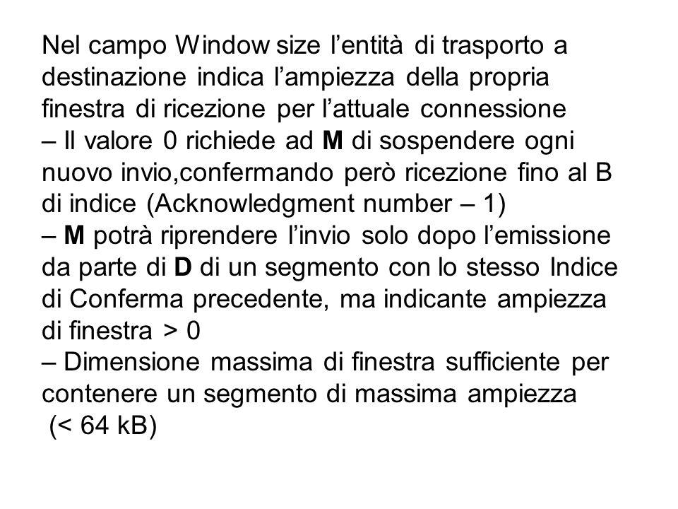 Nel campo Window size l'entità di trasporto a