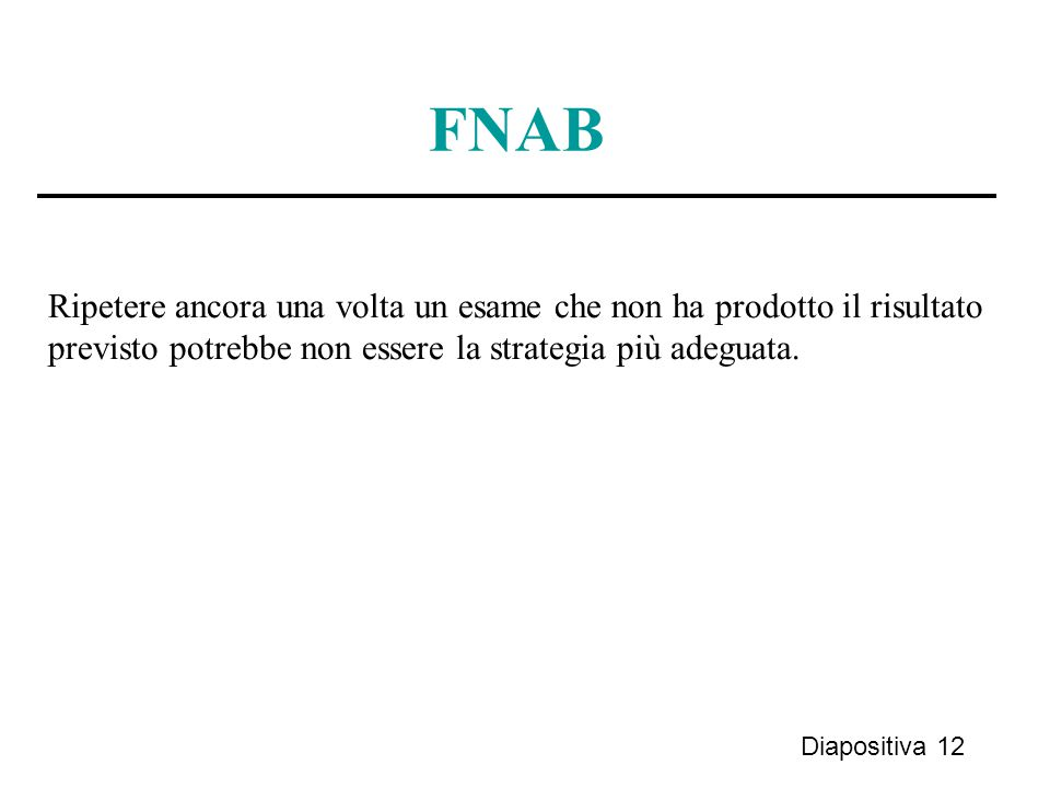 FNAB Ripetere ancora una volta un esame che non ha prodotto il risultato. previsto potrebbe non essere la strategia più adeguata.