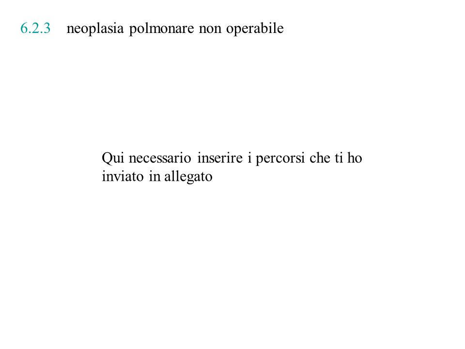 6.2.3 neoplasia polmonare non operabile
