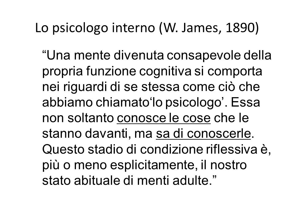 Lo psicologo interno (W. James, 1890)