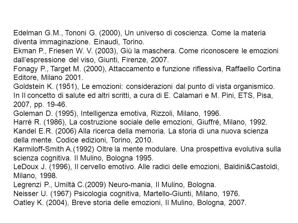 Edelman G. M. , Tononi G. (2000), Un universo di coscienza