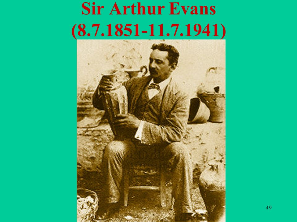 Sir Arthur Evans (8.7.1851-11.7.1941)