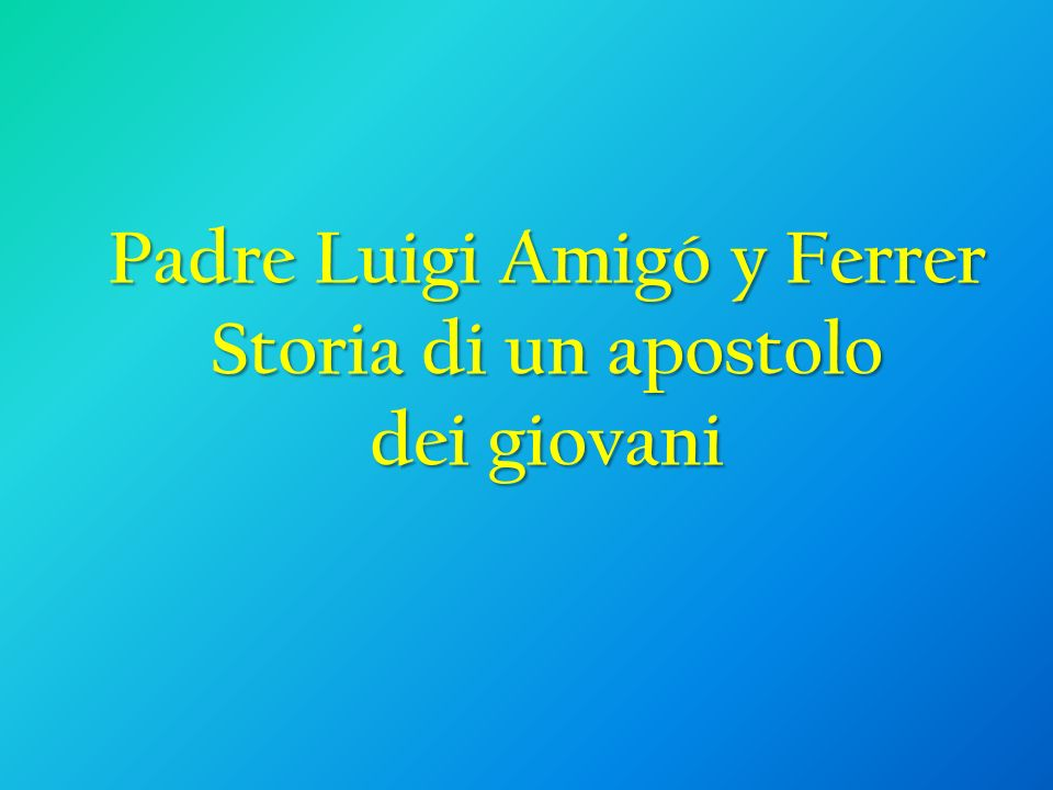 Padre Luigi Amigó y Ferrer