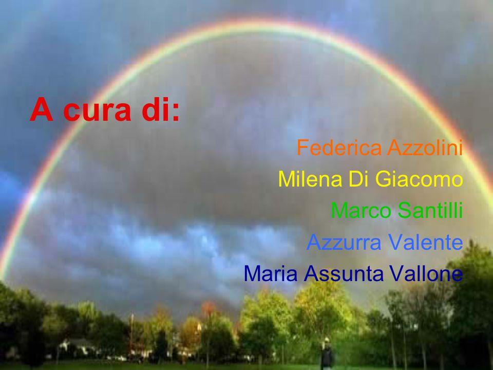 A cura di: Federica Azzolini Milena Di Giacomo Marco Santilli