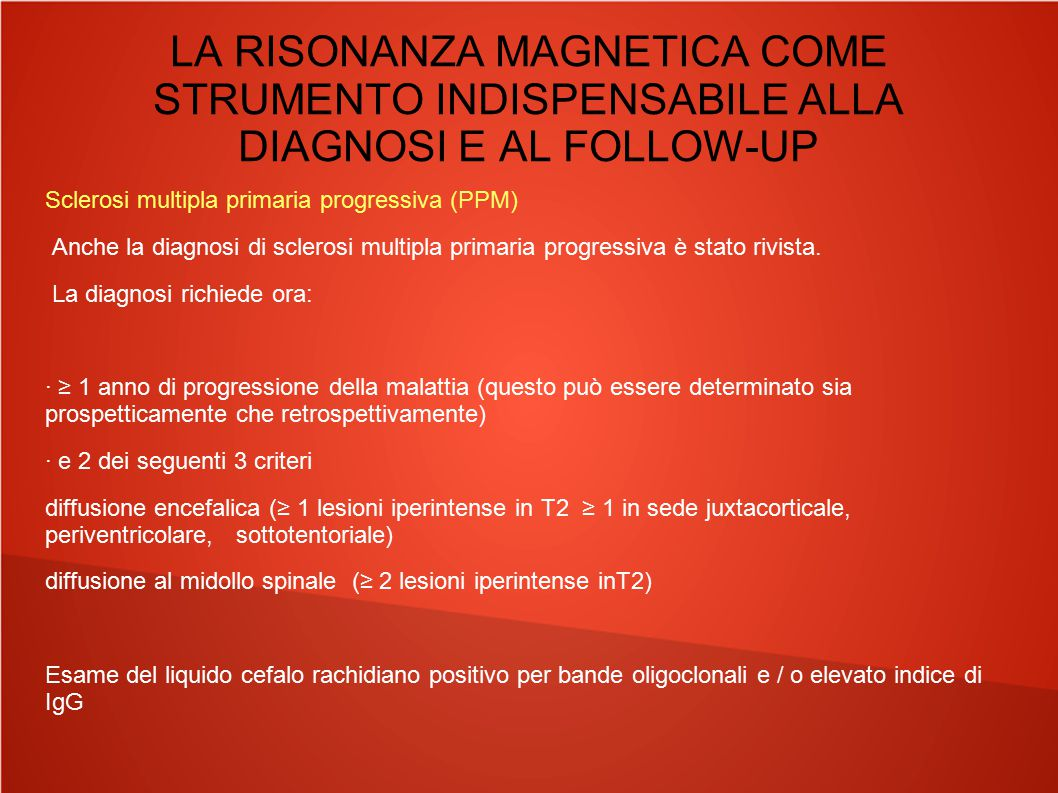 LA RISONANZA MAGNETICA COME STRUMENTO INDISPENSABILE ALLA DIAGNOSI E AL FOLLOW-UP