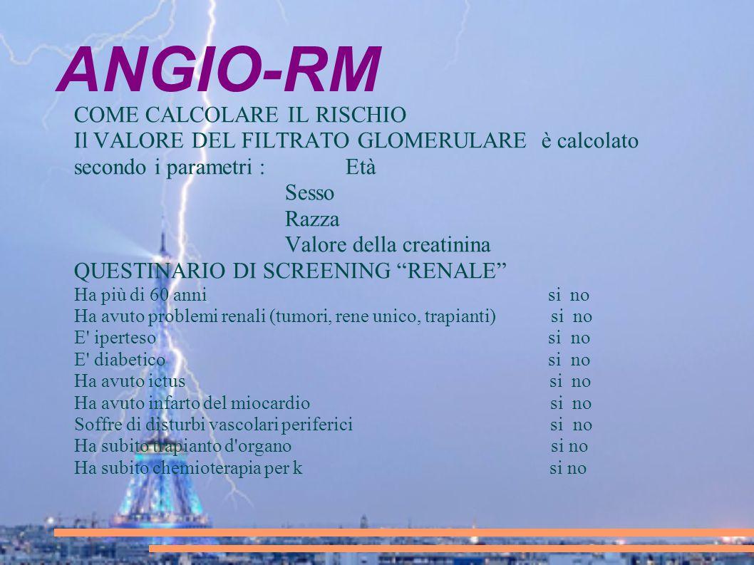 ANGIO-RM COME CALCOLARE IL RISCHIO