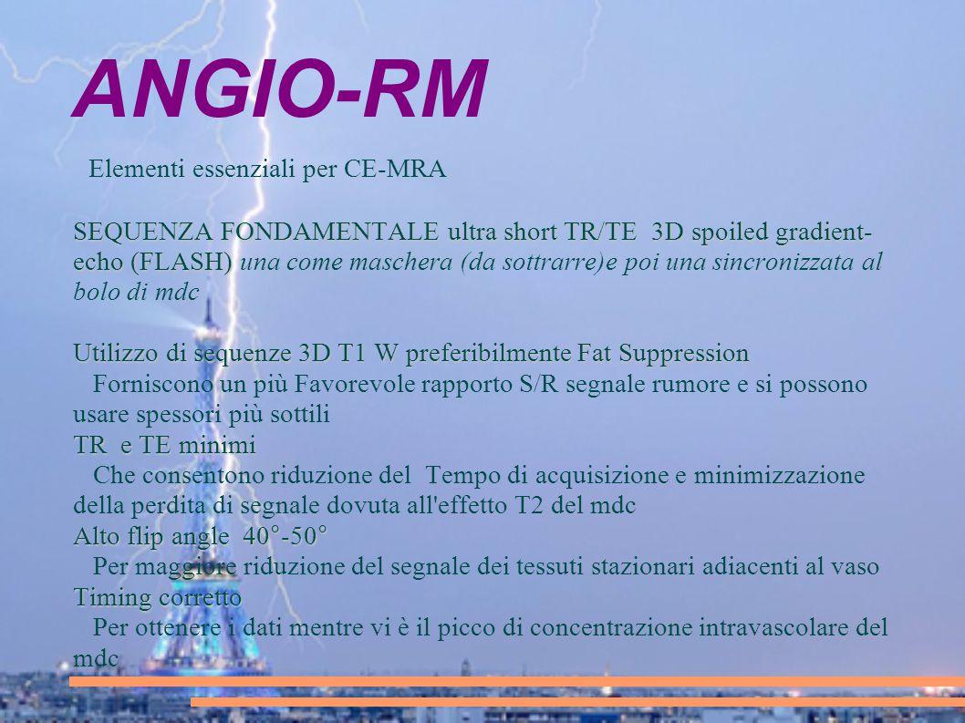 ANGIO-RM Elementi essenziali per CE-MRA