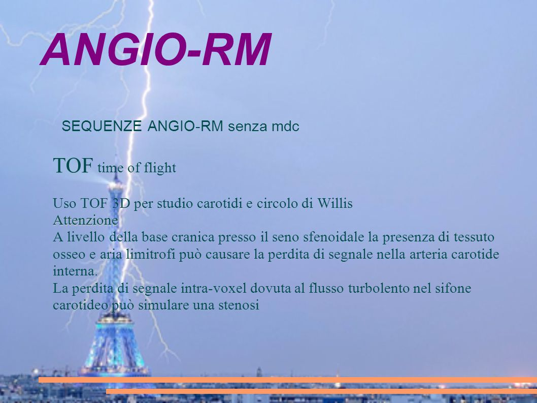 ANGIO-RM TOF time of flight SEQUENZE ANGIO-RM senza mdc