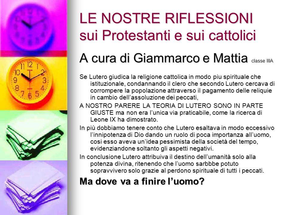 LE NOSTRE RIFLESSIONI sui Protestanti e sui cattolici