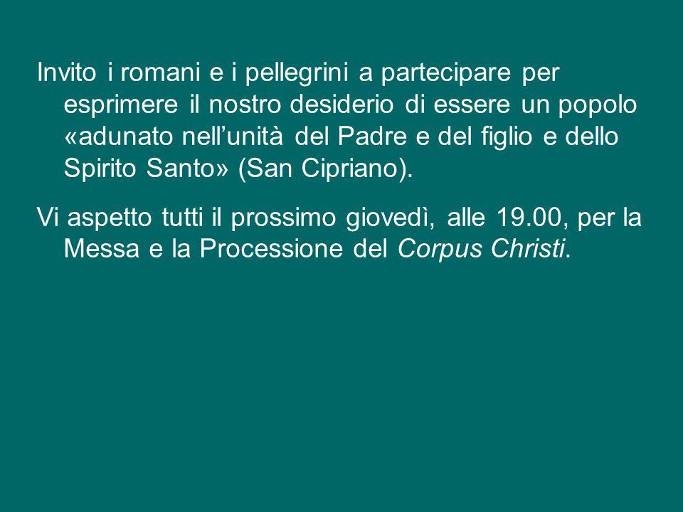 Invito i romani e i pellegrini a partecipare per esprimere il nostro desiderio di essere un popolo «adunato nell'unità del Padre e del figlio e dello Spirito Santo» (San Cipriano).