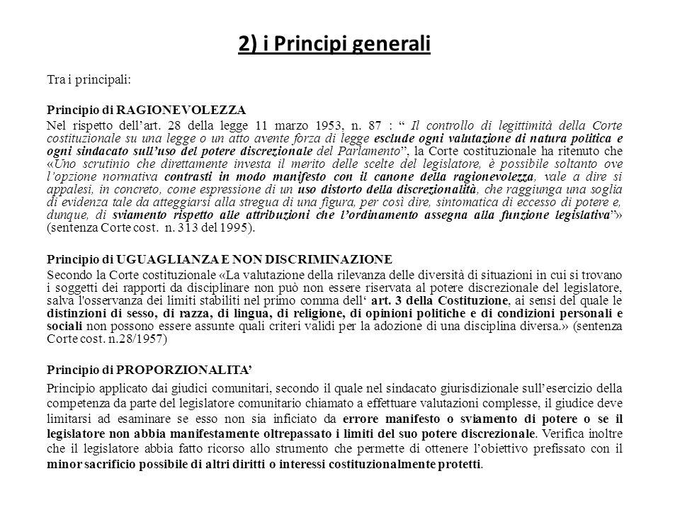 2) i Principi generali Tra i principali: Principio di RAGIONEVOLEZZA