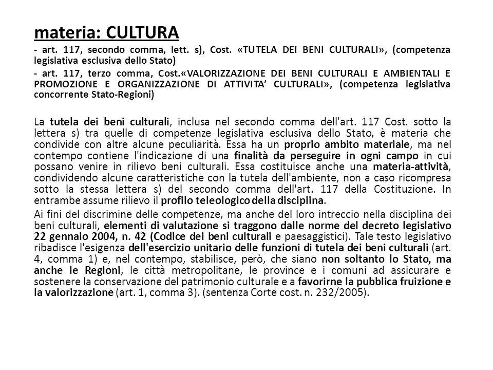materia: CULTURA - art. 117, secondo comma, lett. s), Cost. «TUTELA DEI BENI CULTURALI», (competenza legislativa esclusiva dello Stato)