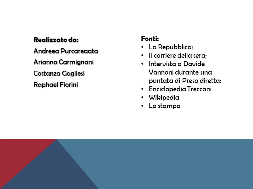Realizzato da: Andreea Purcareaata Arianna Carmignani Costanza Gagliesi Raphael Fiorini