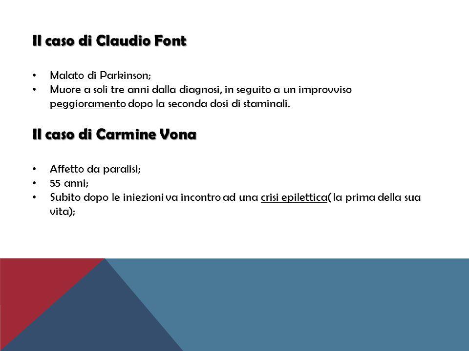 Il caso di Claudio Font Il caso di Carmine Vona Malato di Parkinson;
