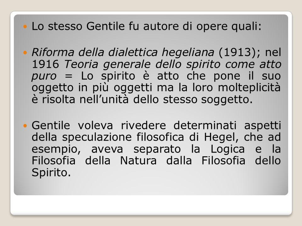 Lo stesso Gentile fu autore di opere quali: