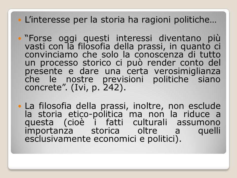 L'interesse per la storia ha ragioni politiche…
