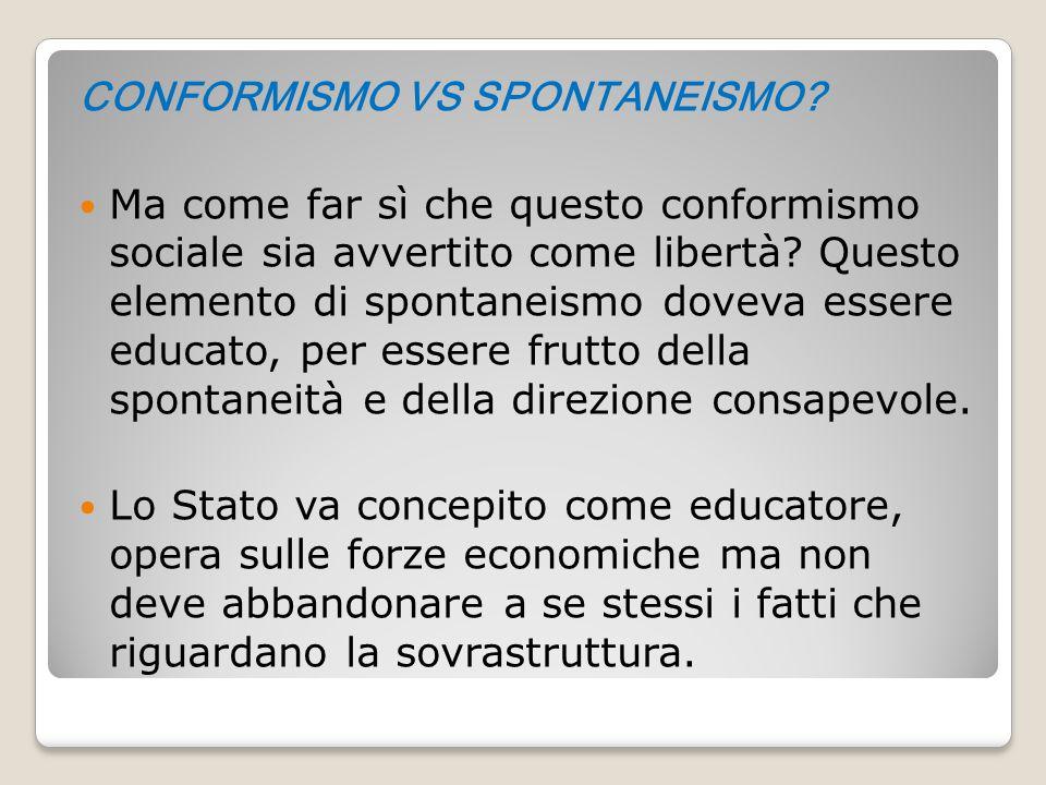 CONFORMISMO VS SPONTANEISMO
