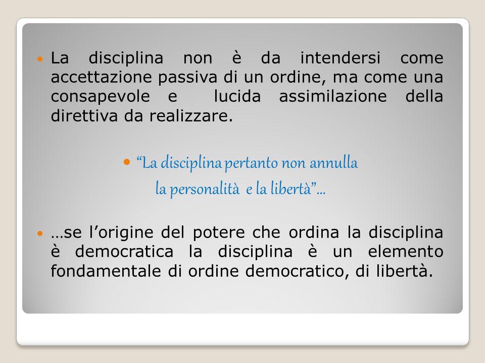 La disciplina pertanto non annulla la personalità e la libertà …