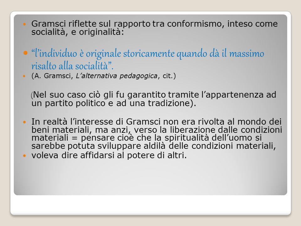 Gramsci riflette sul rapporto tra conformismo, inteso come socialità, e originalità: