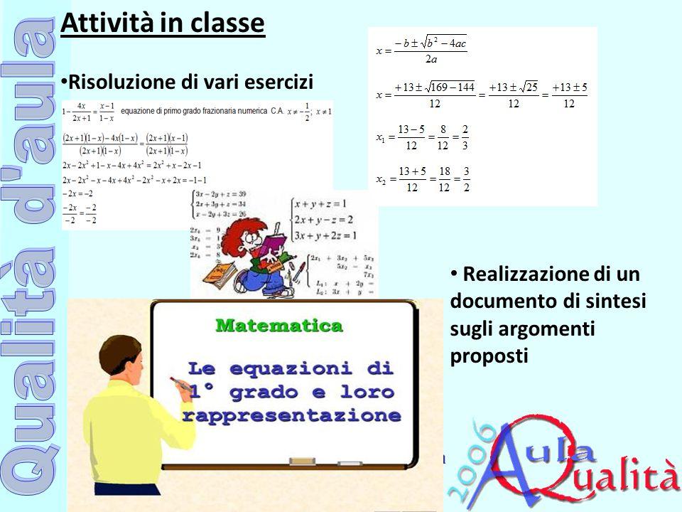 Attività in classe Risoluzione di vari esercizi