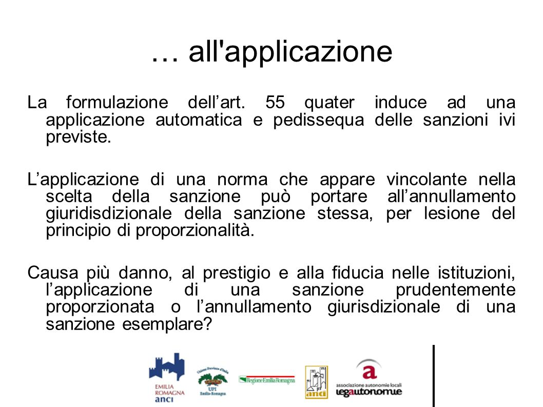 … all applicazione La formulazione dell'art. 55 quater induce ad una applicazione automatica e pedissequa delle sanzioni ivi previste.