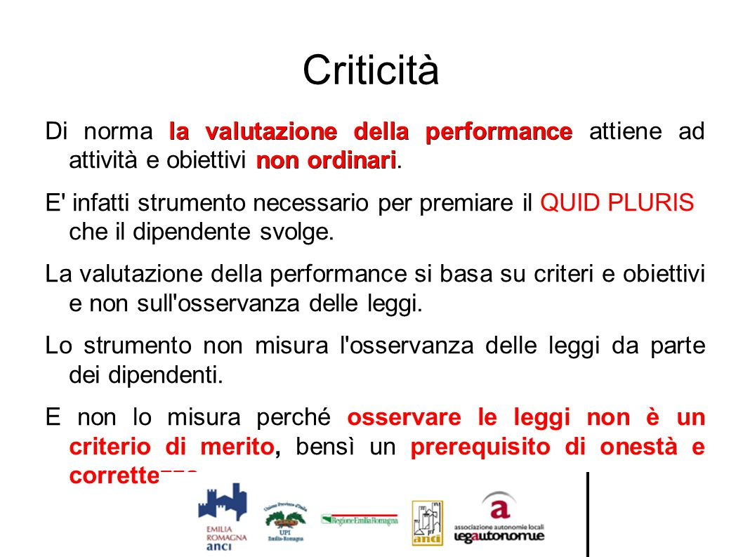 Criticità Di norma la valutazione della performance attiene ad attività e obiettivi non ordinari.