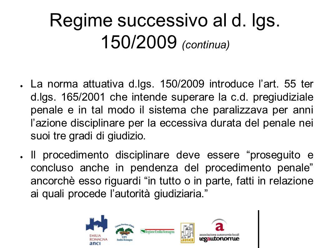 Regime successivo al d. lgs. 150/2009 (continua)