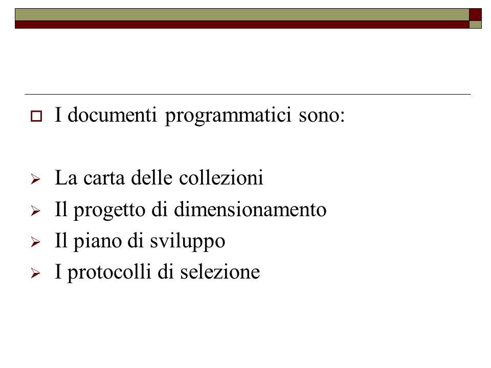 I documenti programmatici sono: