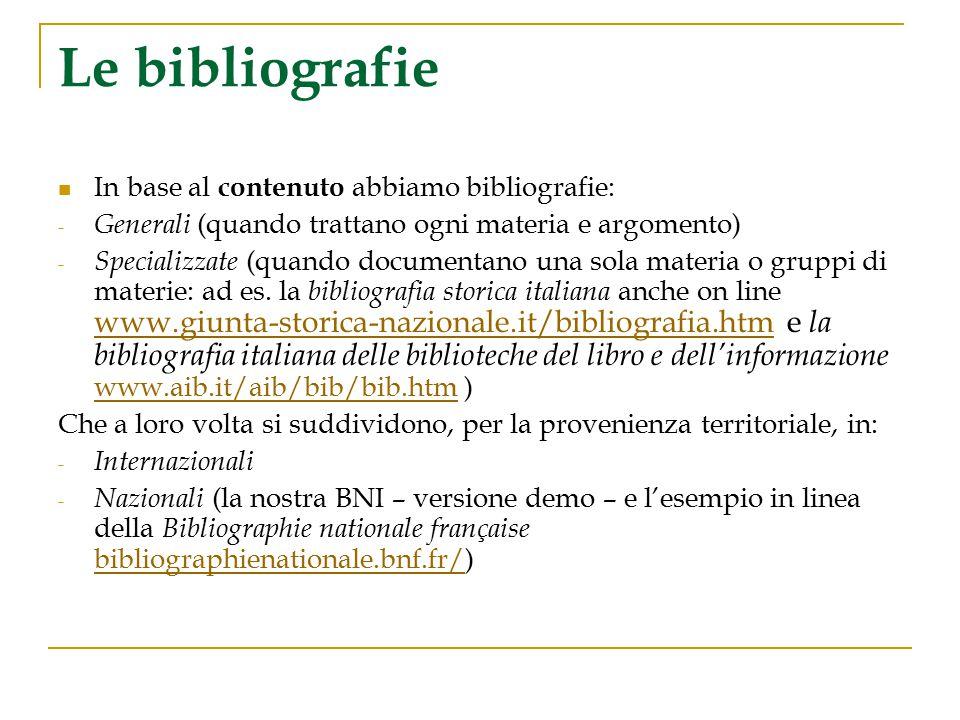 Le bibliografie In base al contenuto abbiamo bibliografie: