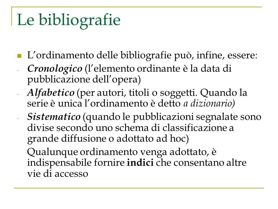 Le bibliografie L'ordinamento delle bibliografie può, infine, essere: