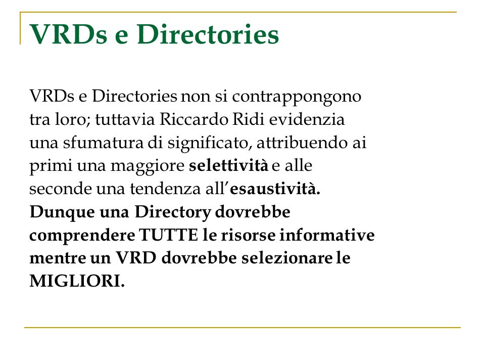 VRDs e Directories VRDs e Directories non si contrappongono